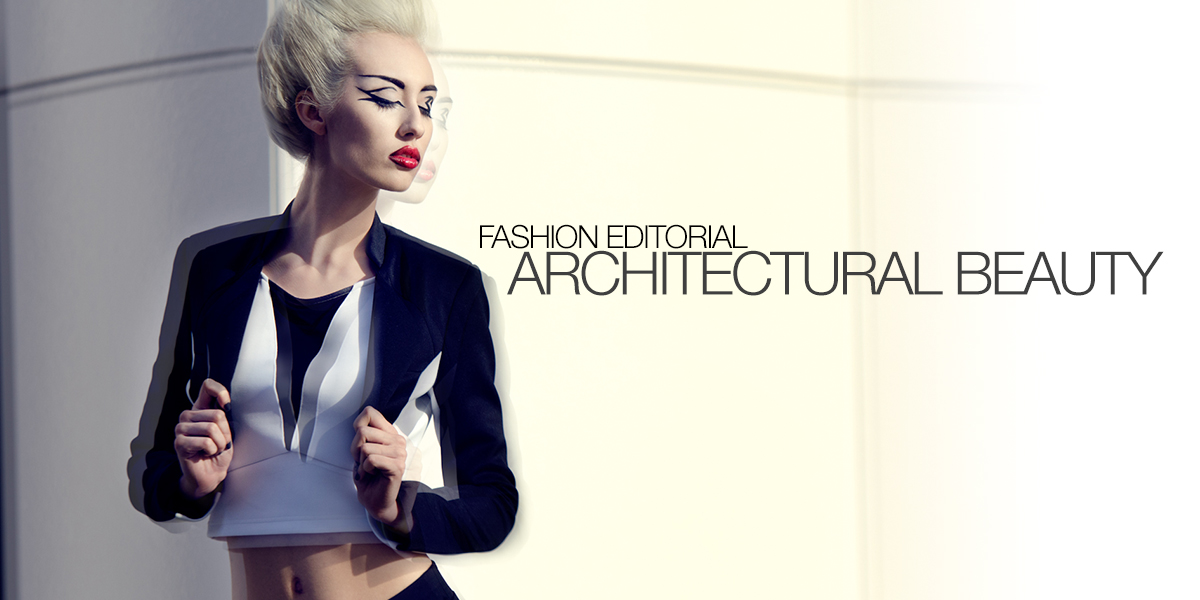 Fashion Editorial: Architectural Beauty