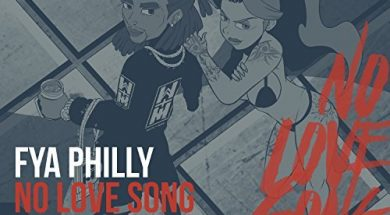 Fya Philly-No Love Song