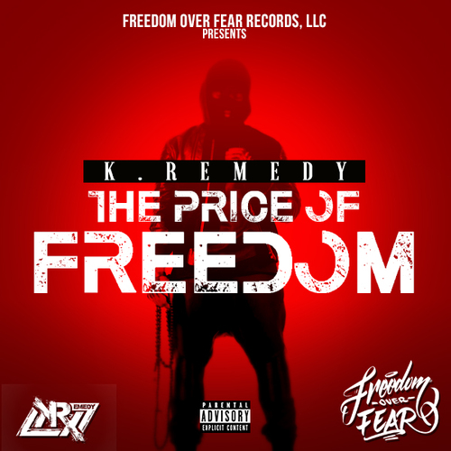 Music Showcase – The Price of Freedom by K.Remedy